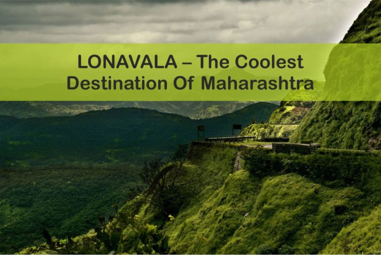 LONAVALA - The Coolest Destination Of Maharashtra