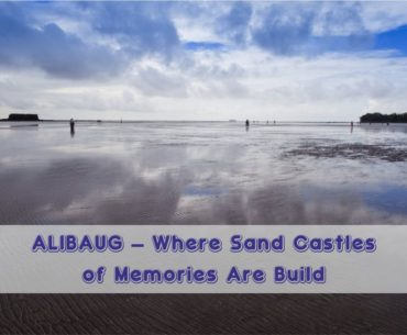 A Full Fledged Guide On Alibaug Tourism