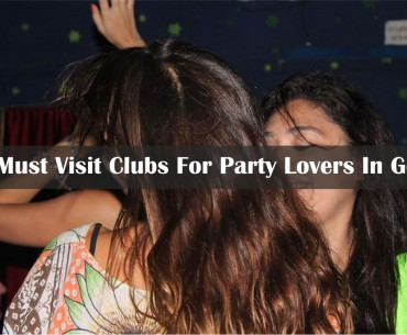6 Must Visit Clubs For Party Lovers In Goa