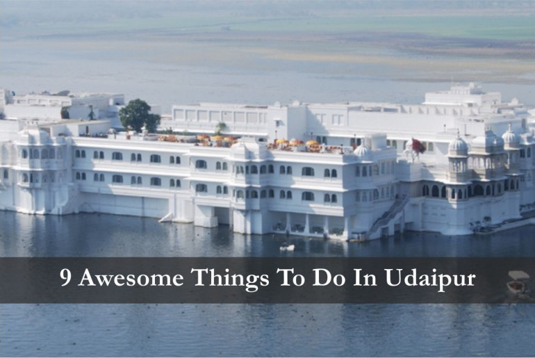 Awesome Things To Do In Udaipur