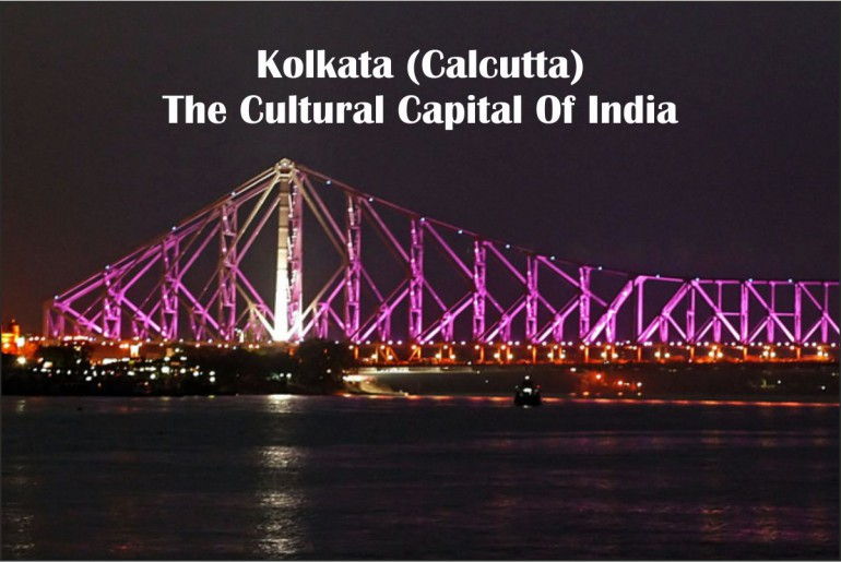 Kolkata (Calcutta) The Cultural Capital Of India