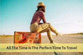 ALL THE TIME IS THE PERFECT TIME TO TRAVEL