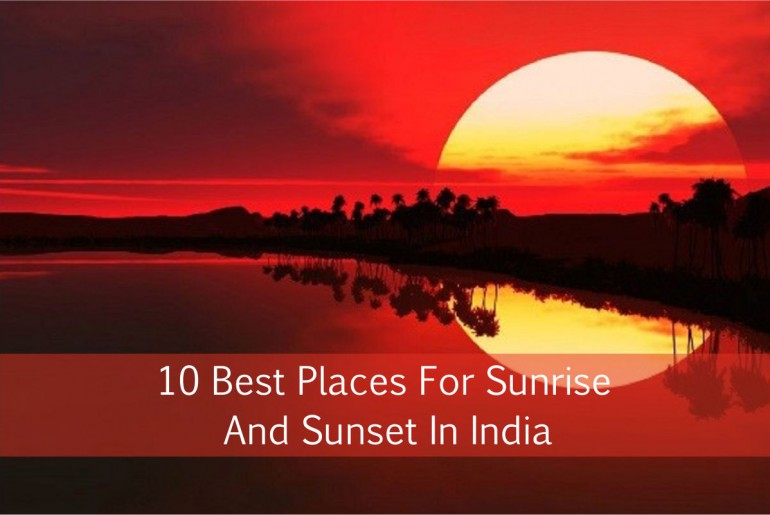 Best places for sunrise and sunset in India