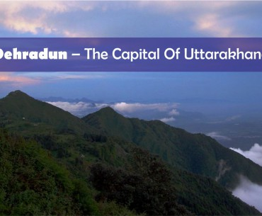 Things You Should Know About Dehradun Tourism