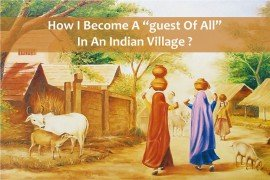 "HOW I BECOME A ""GUEST OF ALL"" IN AN INDIAN VILLAGE"