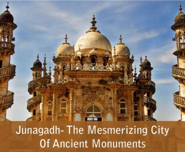 Junagadh- The Mesmerizing City Of Ancient Monuments