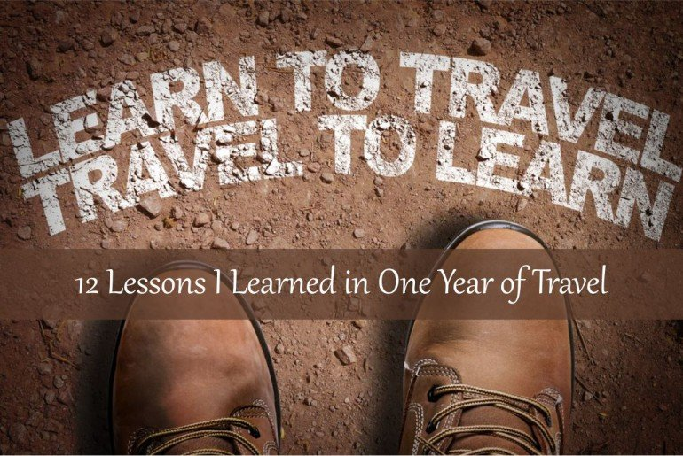 Lessons I Learned in One Year of Travel