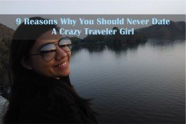 Reasons Why You Should Never Date A Crazy Traveler Girl