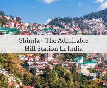 All You Need To Know About Shimla Tourism