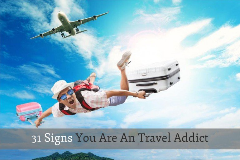 Signs You Are An Travel Addict