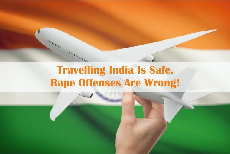 Travelling India Is Safe. Rape Offenses Are Wrong