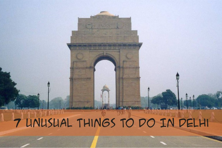 7 Unusual Things To Do In Delhi