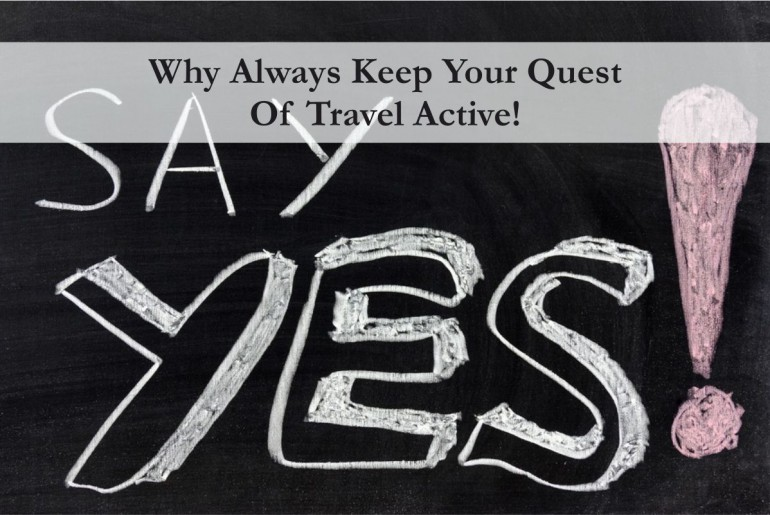 Why Always Keep Your Quest of Travel Active