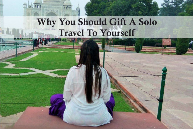 Why You Should Gift A Solo Travel To Yourself