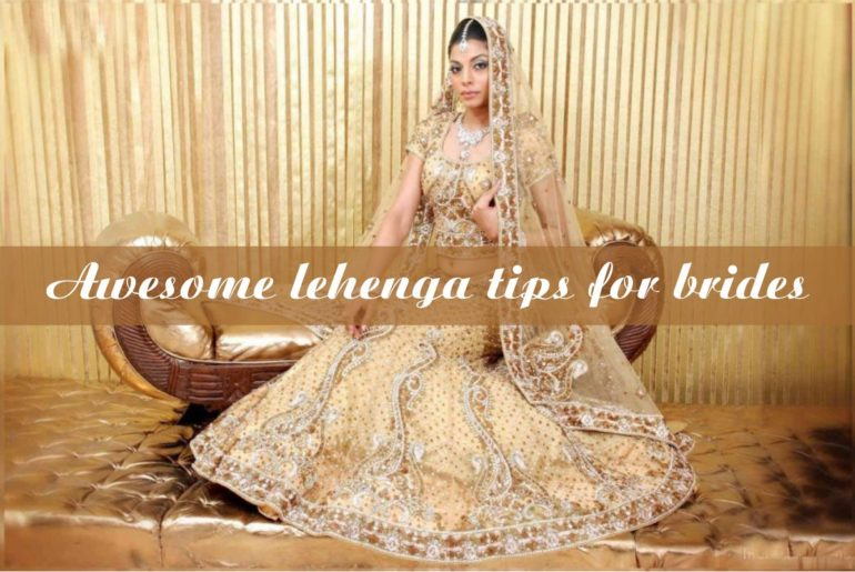 Awesome lehenga tips for brides
