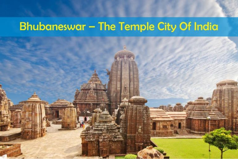 Bhubaneswar – The Temple City Of India