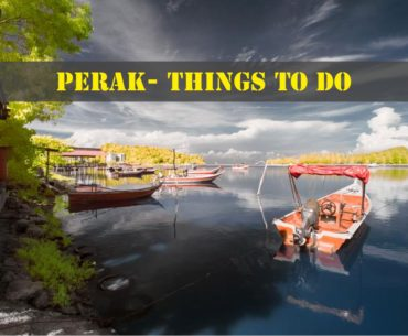Things To Do In Perak