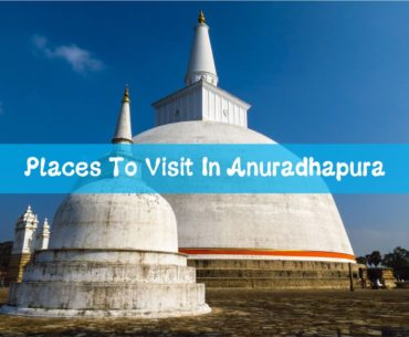 Places To Visit In Anuradhapura