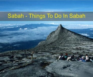 Sabah - Things To Do In Sabah