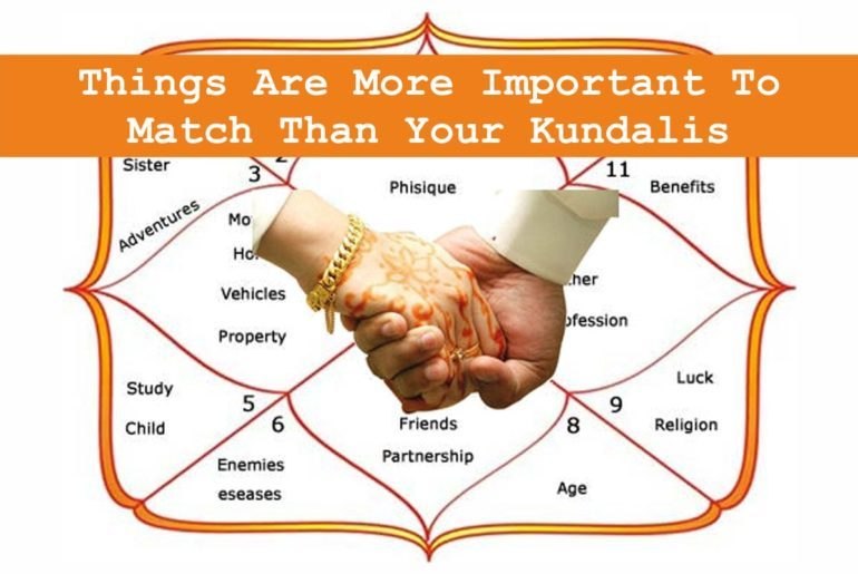 Things are more important to match than your kundalis