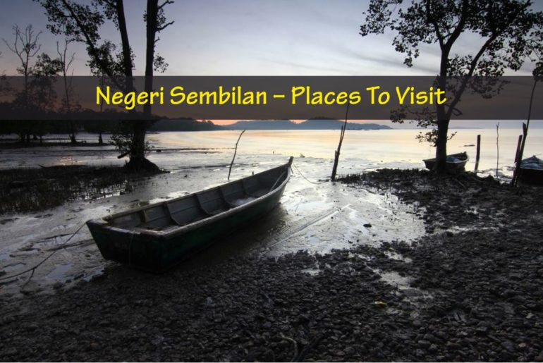Places To Visit in Negeri Sembilan
