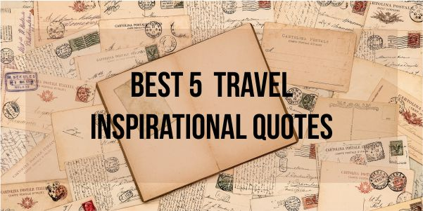 Best 5 Travel Inspirational Quotes