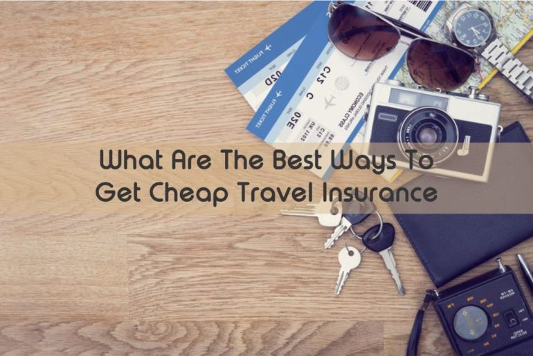 What are the best ways to get cheap travel insurance