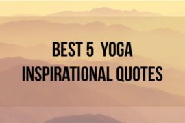Best 5 Yoga Inspirational Quotes