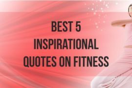 Best 5 Inspiration Quotes On Fitness