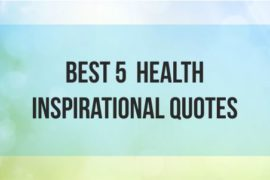 Best 5 Health Inspirational Quotes