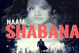 Watch - Naam Shabana Trailer Out! Spy Thriller Look Packs A Punch!