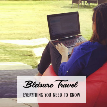 Bleisure Travel: Everything You Need To Know
